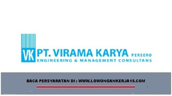Lowongan Kerja BUMN PT VIRAMA KARYA (PERSERO) Besar Besaran Hingga 14 Mei 2019