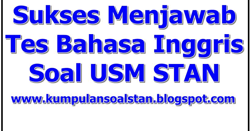 Sukses Menjawab Tes Bahasa Inggris Soal Usm Stan
