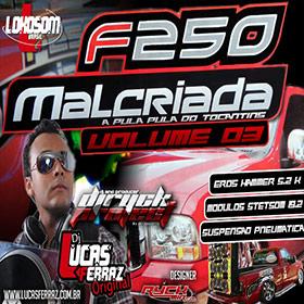 CD - F250 Malcriada Red | Dj Lucas Ferraz - F-250 Club