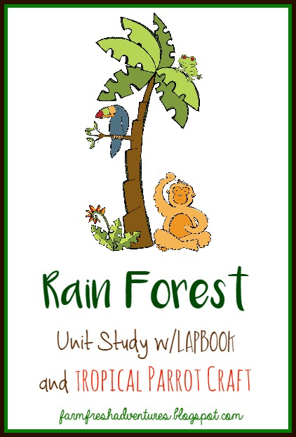 Rain Forest Unit Study with Lapbook and Tropical Parrot Craft