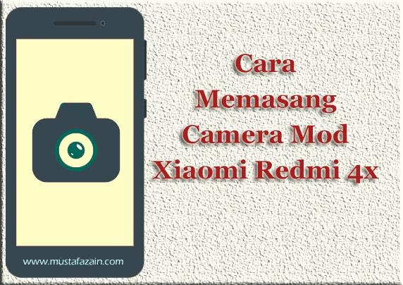 Cara Memasang Camera Mod Pada Xiaomi Redmi 4x MIUI 8 - MIUI 9