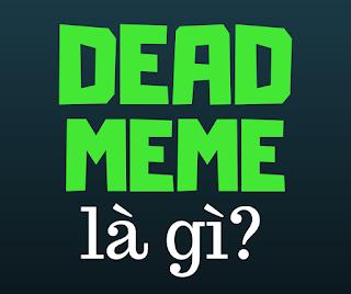 dead meme là gì
