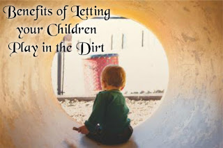 Benefits of Letting your Children Play in the Dirt
