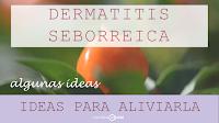 Dermatitis seborreica, ideas para aliviarla