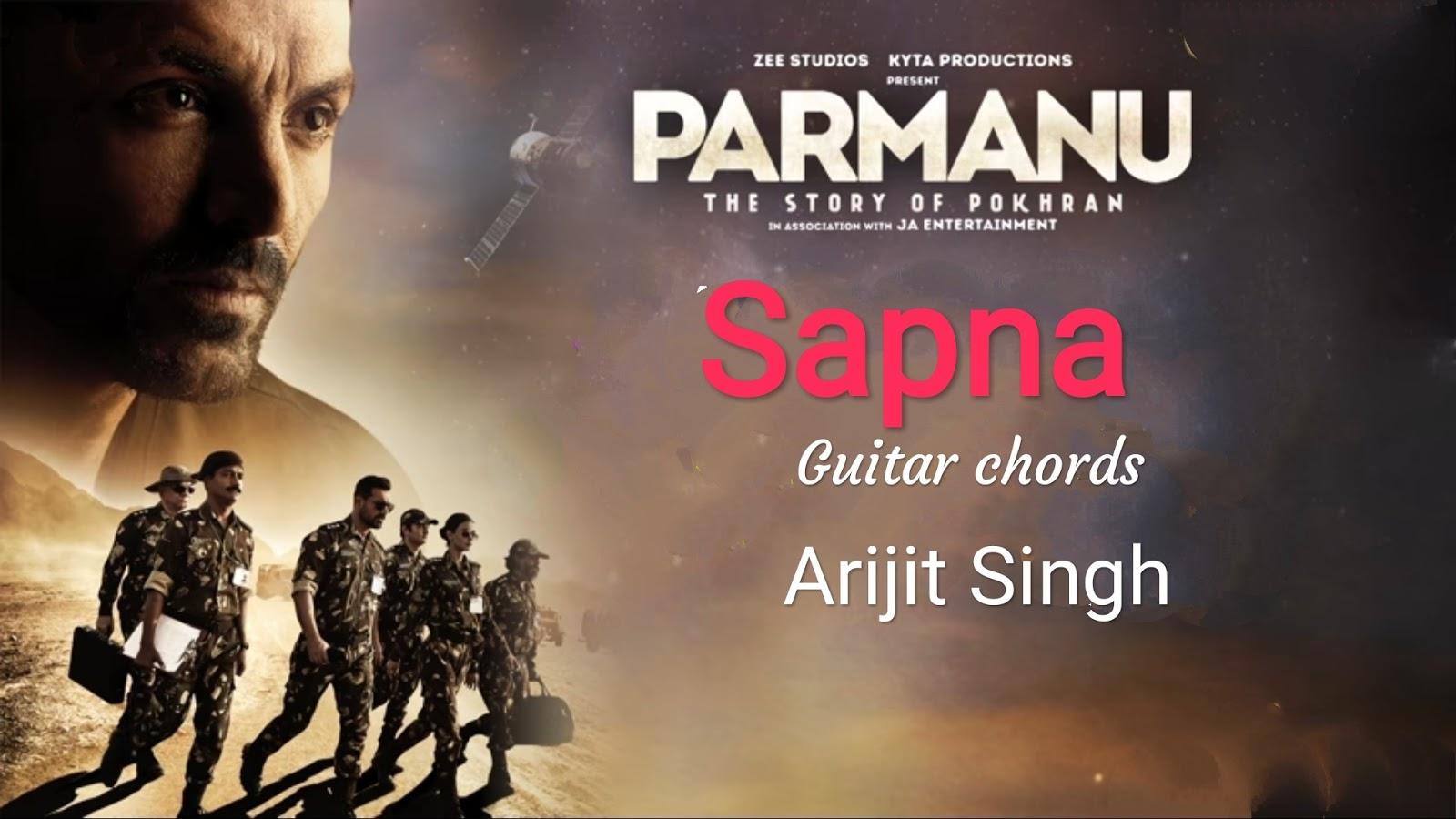 Sapna Guitar Chords Arijit Singh Parmanu The Story Of