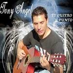 Tony Ángel TE QUIERO Y PUNTO 2011 Disco Completo