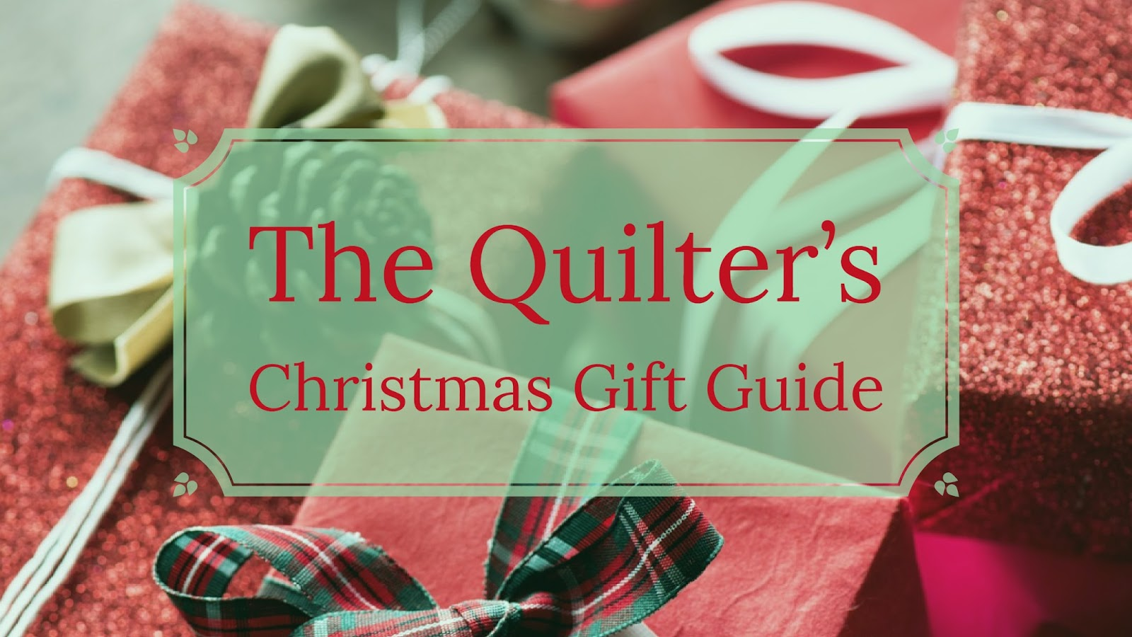 The Quilter\'s Christmas Gift Guide