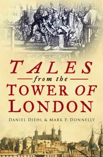 Cover of Tales from the Tower of London by Daniel Diehl & Mark P. Donnelly