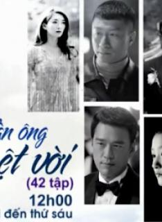 Phim Người Đàn Ông Tuyệt Vời-VTV3 12h00 Hằng ngày