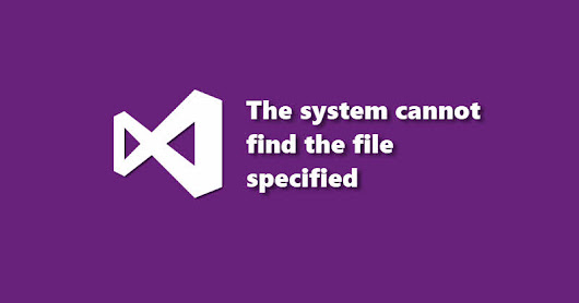 "Visual Studio 2015 Error - ""WixAttachedContainer - The system cannot find the file specified"""