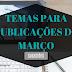 TEMAS PARA PUBLICAÇÕES DE MARÇO