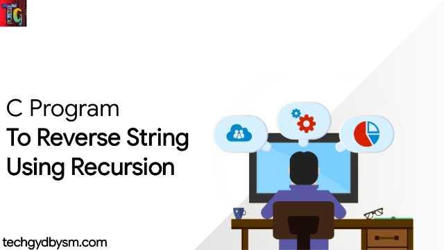 C Program To Reverse String Using Recursion
