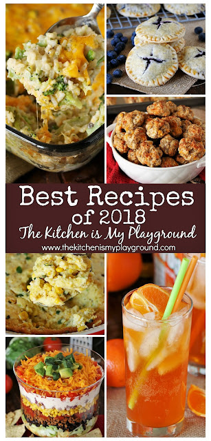 Top 12 Best Recipes of 2018 from The Kitchen is My Playground ~ and what a tasty year it's been! #bestrecipes #bestrecipesof2018 #mostpopularrecipes #favoriterecipes  www.thekitchenismyplayground.com
