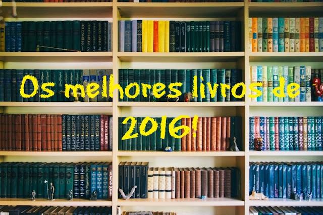 Os melhores livros lidos em 2016!