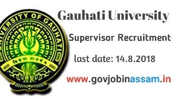 Gauhati University Supervisor Recruitment 2018