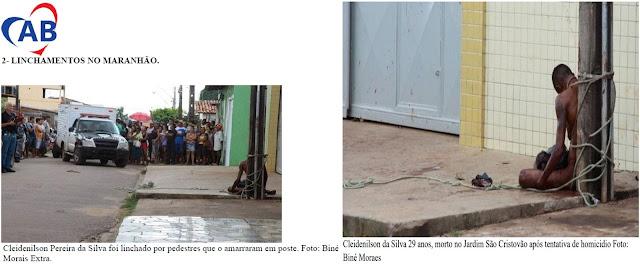 LINCHAMENTO = Ausência do Estado + impunidade + barbaridade