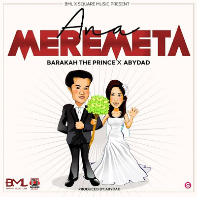 Baraka The Prince Ft. Abydad - Anameremeta