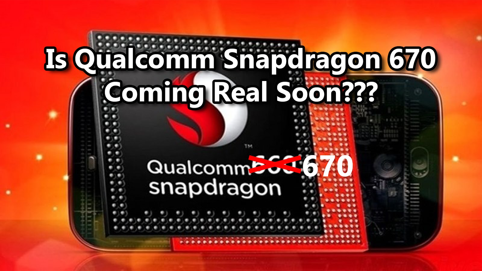 Is Qualcomm Snapdragon 670 Coming Real Soon??? | Mister