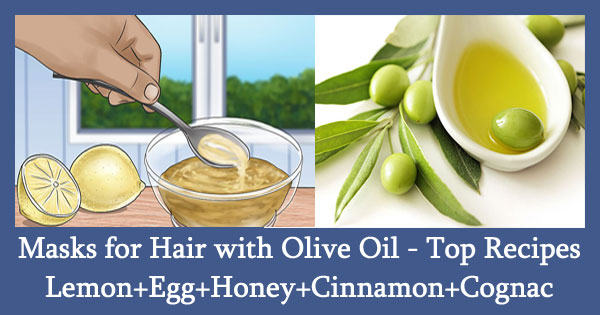Masks for Hair with Olive Oil - Top Recipes