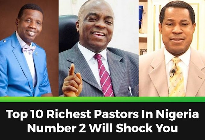 See The Top 10 Richest Pastors In Nigeria – Number 2 Will Shock You