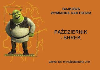http://misiowyzakatek.blogspot.com/2015/10/bajkowa-wymianka-kartkowa-shrek.html