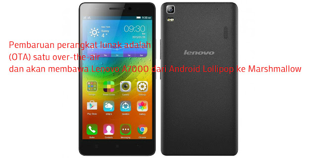 Update Terbaru Lenovo A7000 Android 6.0 Marshmallow