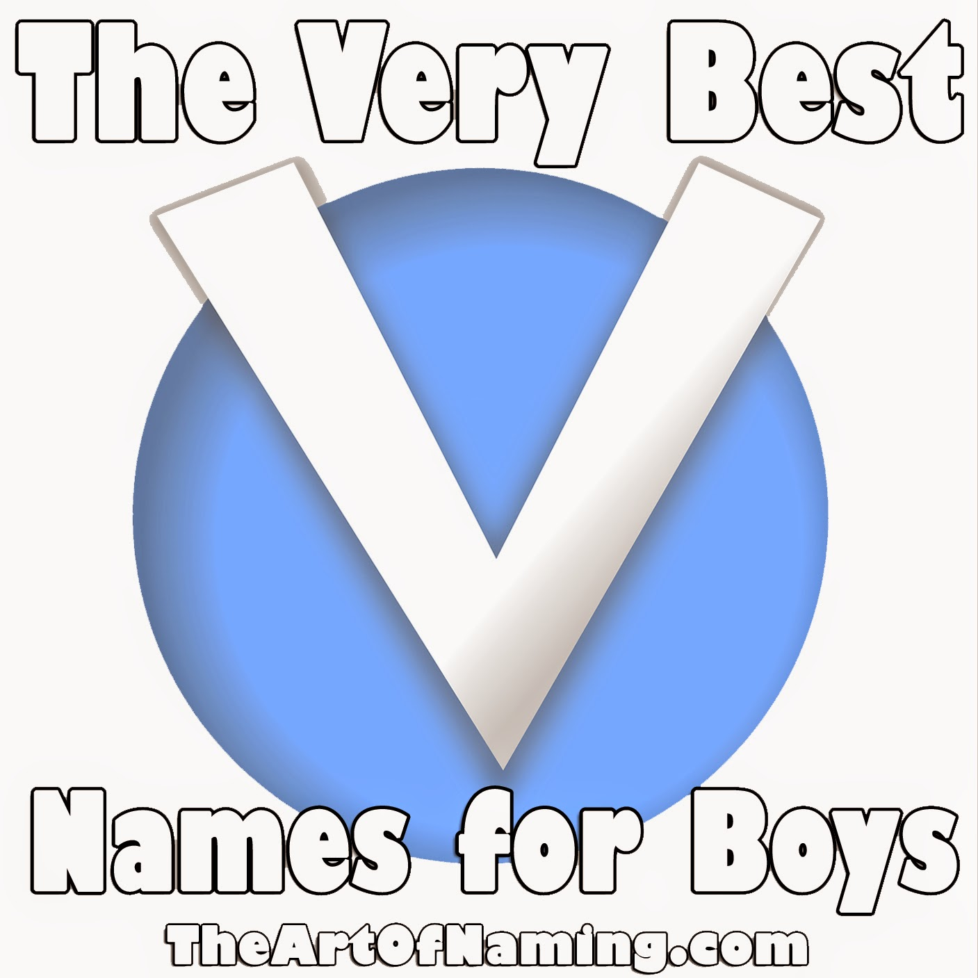 The Art of Naming: Everett, Liev & Vincent: The Best V Names for Boys