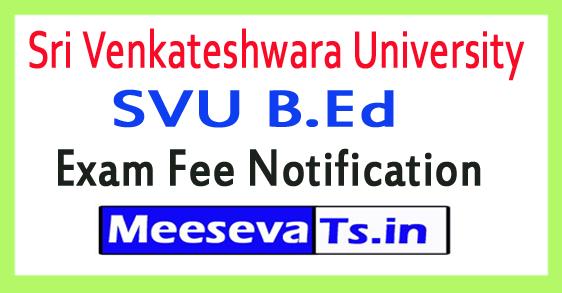 Sri Venkateshwara University SVU B.Ed Exam Fee Notification 2018