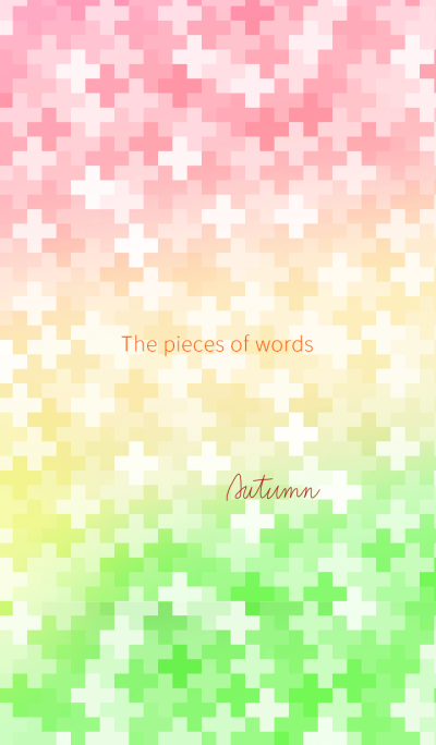 The pieces of words ~Autumn~