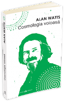 """Castiga trei carti """"Cosmologia voioasa"""" de Allan Watts"""