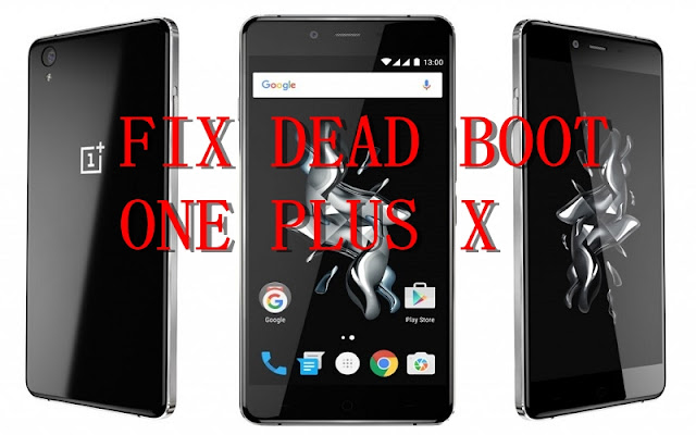 Fix !!! Repair Dead Boot One Plus X  ( Qfil )
