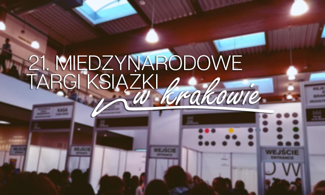 21. Międzynarodowe Targi Książki w Krakowie [relacja]