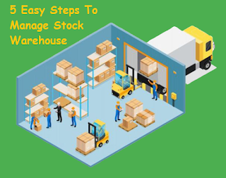 5 Easy Steps To Manage Stock Warehouse