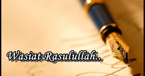 Image result for Wasiat Nabi Muhammad SAW, Ketika Islam Hanya Tinggal Nama