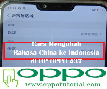 Cara Mengubah Bahasa China ke Indonesia di HP OPPO A37
