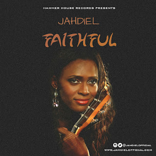 Download: Jahdiel - Faithful [MP3] + Lyrics