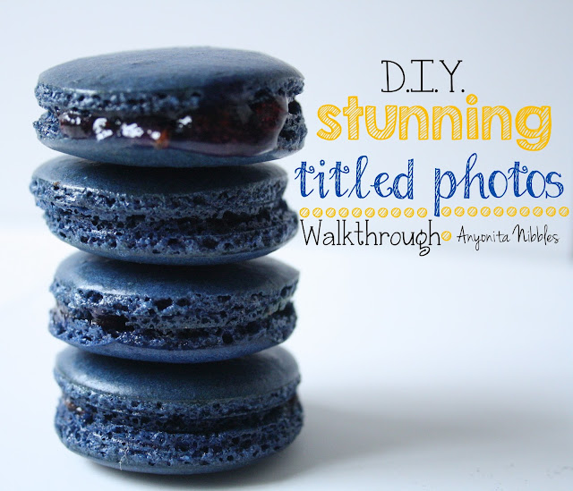 DIY Stunning Titled Photos Walkthrough Tutorial from www.anyonita-nibbles.com Learn how to get beautifully titled blog photos that get pinned