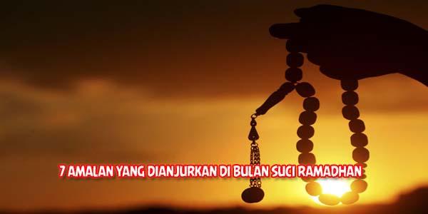 amalan yang dianjurkan di bulan ramadhan, amalan sunnah rasul
