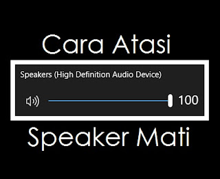 Cara Memperbaiki Speaker Laptop Tidak Bersuara/Mati