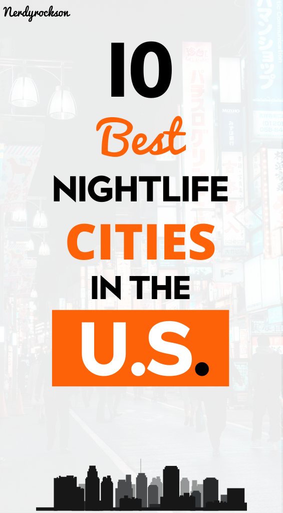 10 Best Nightlife Cities in the U.S