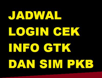 gambar jadwal login cek info gtk dan sim pkb