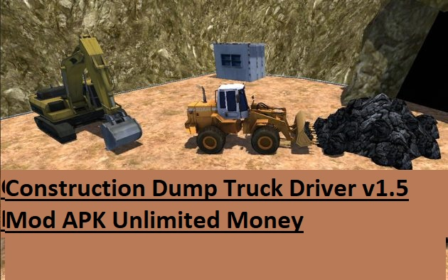 Construction Dump Truck Driver v1.5 Mod APK Unlimited Money