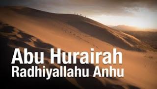 Abu Hurairah Lengkap [Nama Asli, Meninggal, Asal Usul, Masuk Islam, Hadist]