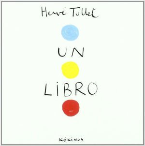 mejores cuentos niños 3 a 5 años, recomendados imprescindibles, un libro herve tullet