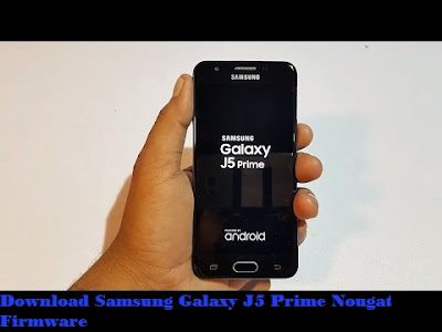 Galaxy J5 Prime Android Nougat Firmware