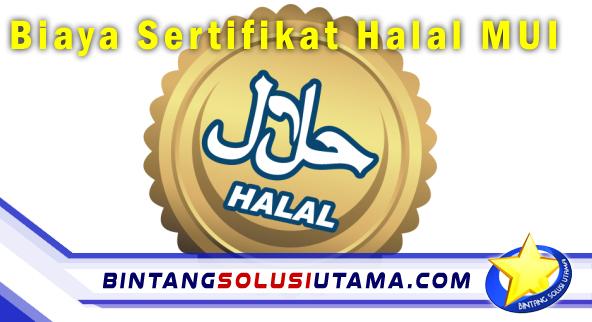 Biaya Sertifikat Halal MUI