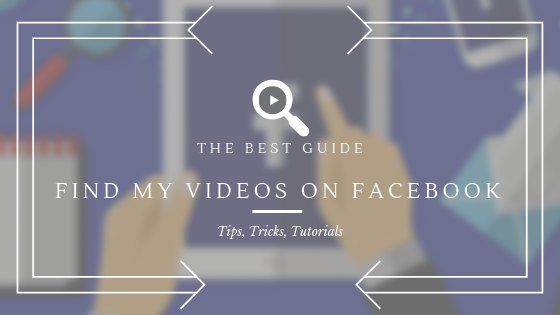 How Do You Find Your Facebook Videos<br/>
