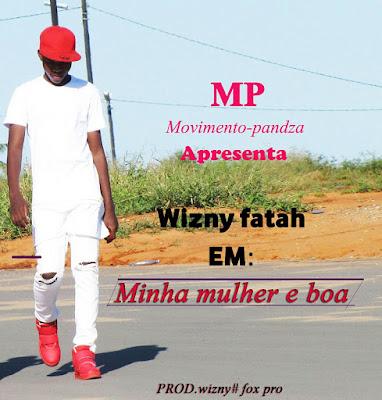 Wizny Fatah-Minha Mulher é boa (2017)