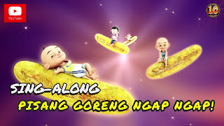 Download Mp3, Video Lagu Pisang Goreng Ngap Ngap! - Upin & Ipin