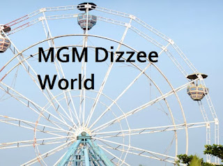 MGM Dizzee World - MGM Theme Park Chennai Review, Timangs, Ticket Rate, Entry Fees